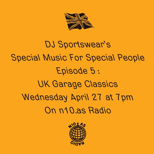 Dj Sportswear's Special Music For Special People Episode 5: UK Garage Classics