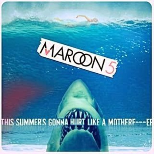 Скачать maroon 5 this summer s gonna hurt like a motherfucker.