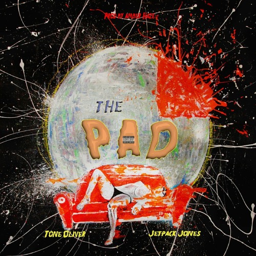 Jetpack Jones and Tone Oliver Present: The Pad (Prod. By Amber Haze)