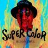 SUPER COLOR Presents Volume 1 HERSWERVE &