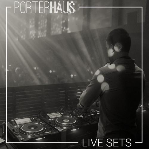 PORTERHAUS   Live Sets