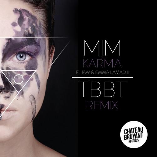 MiM feat. Jaw & Emma Lamadji - Karma (TBBT Remix)