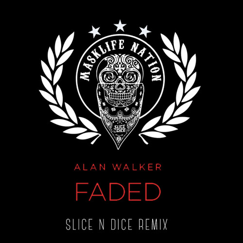 FADED - (Slice N Dice Remix)**FREE DOWNLOAD** by Slice N Dice | Free