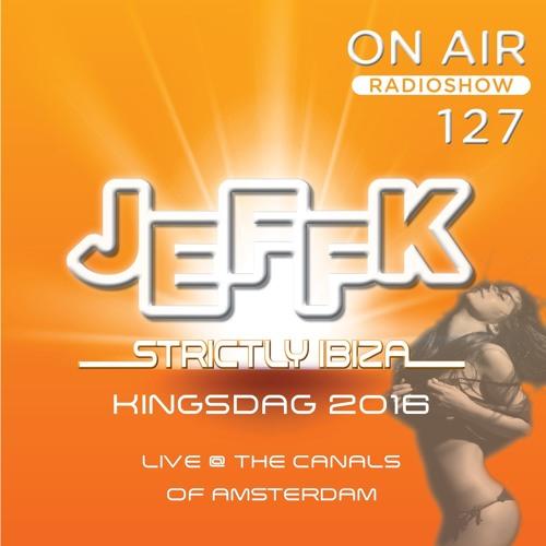 JEFFK - On Air Episode 127 (Live @ Kingsday 2016)