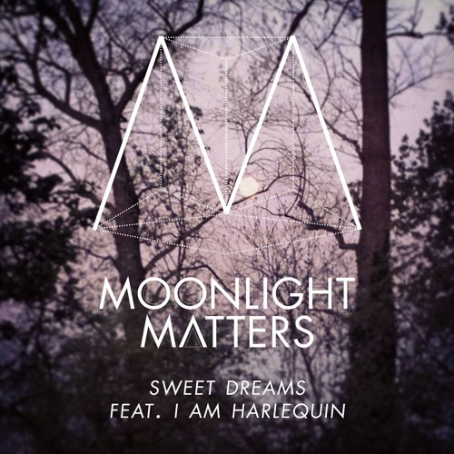 Eurythmics - Sweet Dreams Ft. I Am Harlequin (Moonlight Matters Cover)