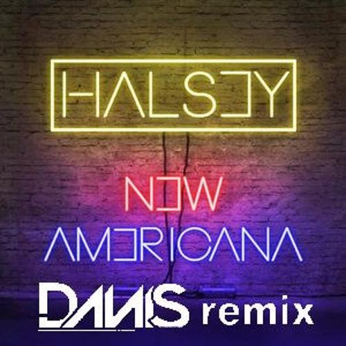 Halsey - New Americana (Danis Remix) by Danis | Free