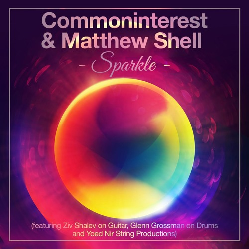 Sparkle By Commoninterest And Matthew Shell Feat. Yoed Nir, Ziv Shalev And Glenn Grossman