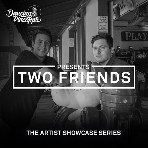 Dancing Pineapple Artist Showcase Series: Two Friends
