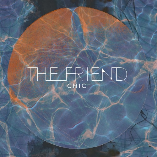 The Friend - Chic