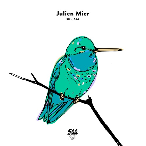 shh044: Julien Mier - Hum Of The Hummingbirds