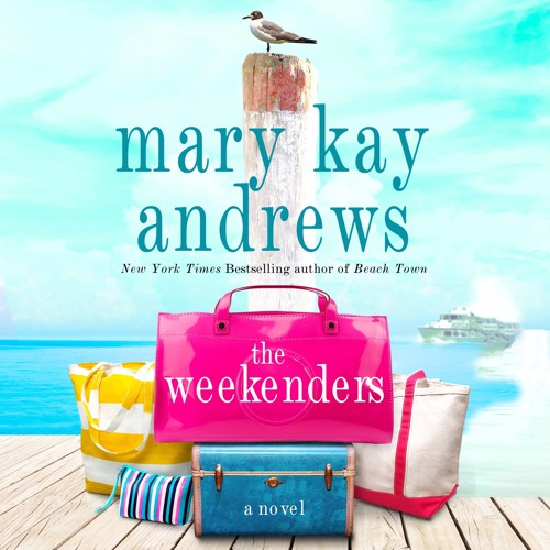 The Weekenders by Mary Kay Andrews, audiobook excerpt