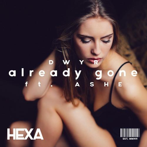 DWYR - Already Gone (feat. Ashe)