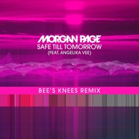 Morgan Page - Safe Til Tomorrow (Ft. Angelika Vee) (Bee's Knees Remix)