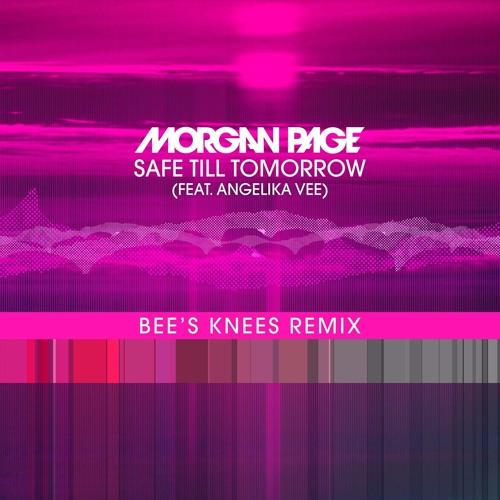 Morgan Page - Safe Til Tomorrow (Ft. Angelika Vee) (Bee's Knees Remix)