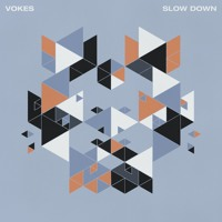 VOKES - Slow Down