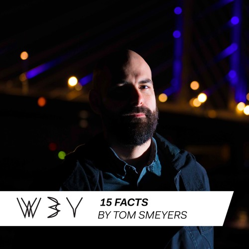 15FACTS / TOM SMEYERS