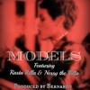 Models (f. J.NeS & Kiidd) [Prod. By Bernardo]