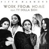 Fifth Harmony Work From Home Feat Ty Dolla Ign Dj Starr Remix Mp3