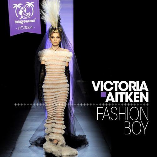 "Victoria Aitken ""Fashion Boy""  Dr. Kucho! Remix (cut)"