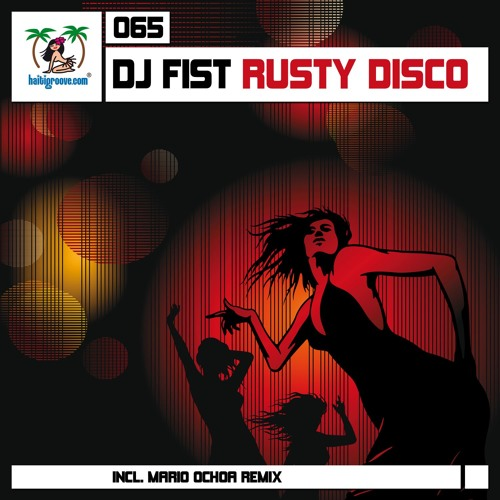 "Fist ""Rusty Disco"" Original Mix (cut) HGR066"