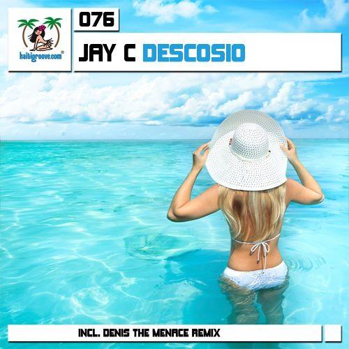"""Jay C """"Descosio"""" Original Mix"""