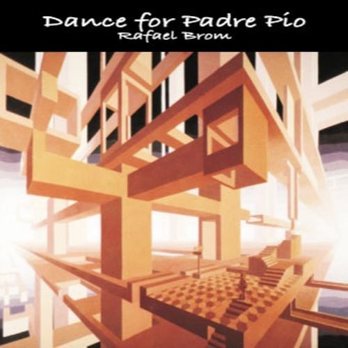 Dance for Padre Pio - Rafael Brom