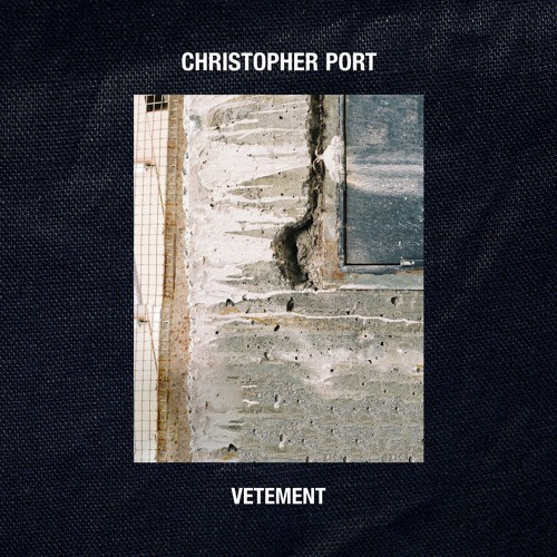 Christopher Port - Bump (Vetement EP | 2016)