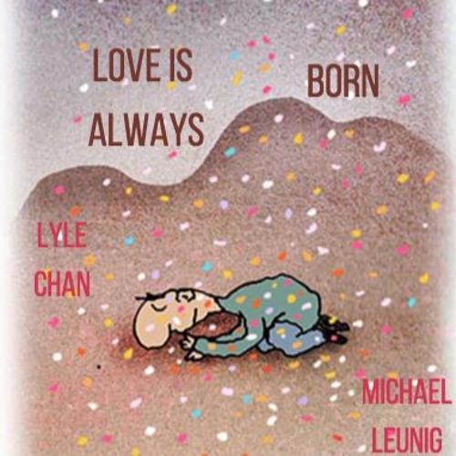 Love Is Always Born