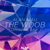 Alan Mau - The Woob(Original Mix)
