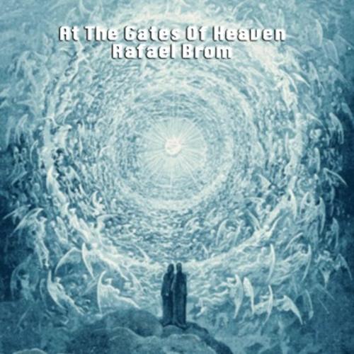 At The Gates of Heaven - Rafael Brom
