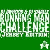 Running Man Challenge ( Jersey Edition ) DJ Jayhood (Prod. By DJ Smallz 732)