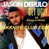 Get Ugly - Jason Derulo (JAKKNIFE Club Edit) **Free Download**