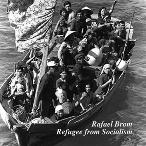 Refugee from Socialism - Rafael Brom