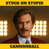 Stuck On Stupid - Cannonball (FREE DOWNLOAD)