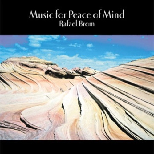 Music For Peace Of Mind - Rafael Brom