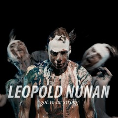 Leopold Nunan - Got To Be Strong LATENCY Mix