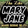 Tha 'Liks- Mary Jane (Maars Reggae Re-Fix) *10K Followers Freebie*
