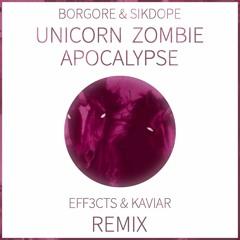 Unicorn Zombie Apocalypse (EFF3CTS x KAVIAR Festival Trap Remix)