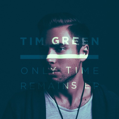 Tim Green Only Time Remains Ep By Get Physical Music