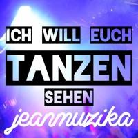 Ich will euch Tanzen sehen (Original Mix)