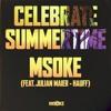Msoke feat. Julian Maier-Hauff - Celebrate Summertime (Original Version)