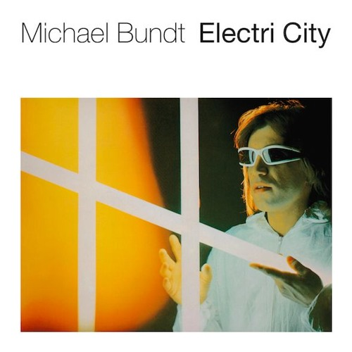 Michael Bundt – Electri City. Reissue from 1980. Snippets. Out Sep 16, 2016