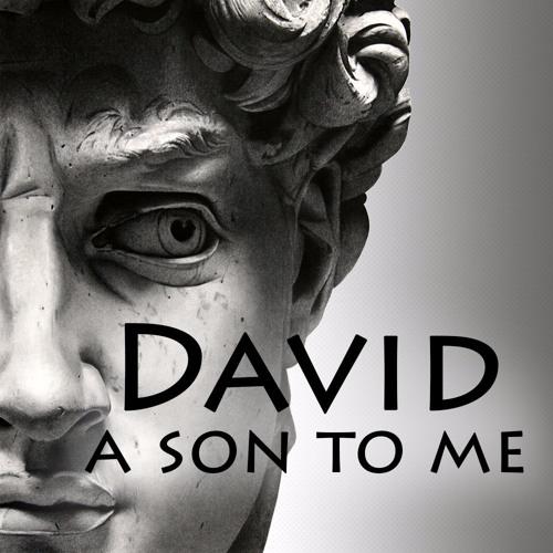 David - a son to me 2014