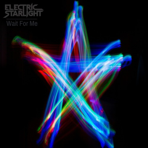Electric Starlight - Wait For Me