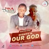 Mighty Is Our God  Tola Daniel ft Jesutobi