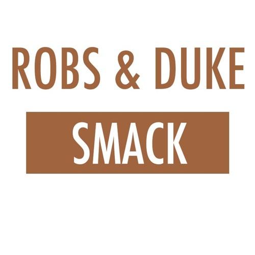 Robs & Duke - SMACK (Original Mix)