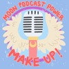 Moon Podcast Power MAKE UP!! – 13 – Bad Blood