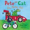 PETE THE CAT: GO, PETE, GO! by James Dean