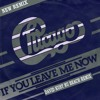 Chicago - If You Leave Me Now (David Kust Nu Beach Remix)