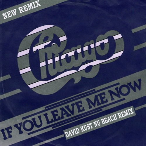 chicago if you leave me now mp3 320kbps